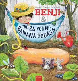Benji And The 24 Pound Banana Squash by Alan C. Fox