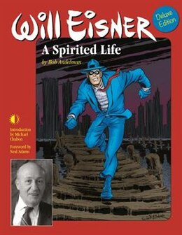 Book Will Eisner: A Spirited Life (deluxe Edition) by Bob Andelman