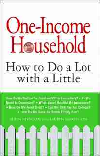One-Income Household: How to Do a Lot with a Little by Susan Reynolds