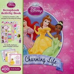Book Disney Princess My Charming Life Scrapbo by Publications International