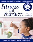 Fitness and Nutrition: A Whole Health Curriculum for Young Children