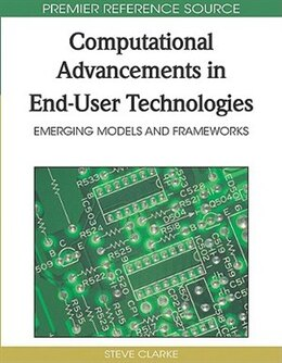 Book Computational Advancements in End-User Technologies: Emerging Models and Frameworks by Steve Clarke
