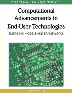 Computational Advancements in End-User Technologies: Emerging Models and Frameworks