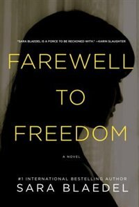 Farewell To Freedom: A Detective Louise Rick Thriller by Sara Blaedel