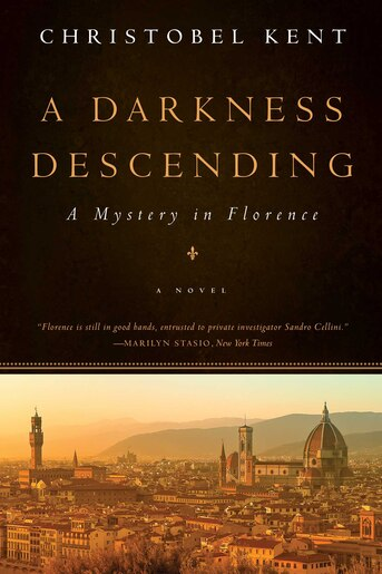 A Darkness Descending: A Mystery In Florence by Christobel Kent