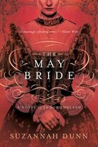 The May Bride: A Novel Of Tudor England