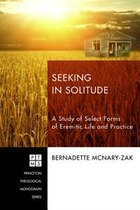 Seeking in Solitude: A Study of Select Forms of Eremitic Life and Practice