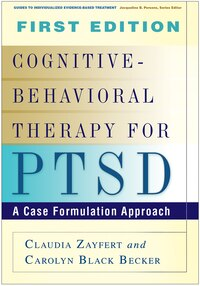 Cognitive-Behavioral Therapy for PTSD: A Case Formulation Approach