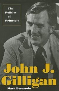 John J. Gilligan: The Politics of Principle