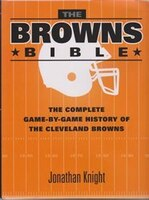 Browns Bible: The Complete Game-by-Game History of the Cleveland Browns