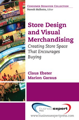 Book Store Design and Visual Merchandising: Creating Store Space That Encourages Buying by Claus Ebster
