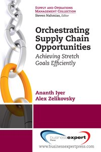 Orchestrating Supply Chain Opportunities: Achieving Stretch Goals, Efficiently