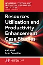 Resources Utilization and Productivity Enhancement Case Studies
