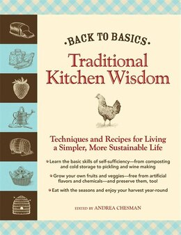 Book Back to Basics: Traditional Kitchen Wisdom: Techniques and Recipes for Living a Simpler, More… by Andrea Chesman