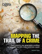 Mapping the Trail of a Crime: How Experts Use Geographic Profiling to Solve the World's Most…