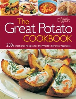 Book The Great Potato Cookbook: 250 Sensational Recipes for the World's Favorite Vegetable by Digest Readers