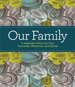 Book Our Family: A Keepsake Album for Your Memories, Milestones, and Stories by Editors of Reader's Digest