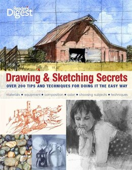 Book Drawing & Sketching Secrets: Over 200 Tips and Techniques for Doing It The Easy Way by Donna Krizek