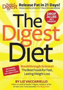 The Digest Diet: The Best Foods to Release Fat and Drop 26 Pounds in 21 Days