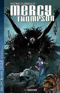 Patricia Briggs Mercy Thompson: Hopcross Jilly by Patricia Briggs