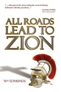 All Roads Lead to Zion by William I. Edmunds