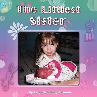 The Littlest Sister by Leigh Schilling Edwards