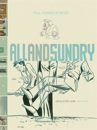 All and Sundry Uncollected Work 2004-2009