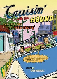 Crusin' With The Hound: The Life And Times Of Fred Tooté Gn