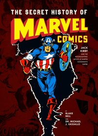 The Secret History Of Marvel Comics: Jack Kirby And The Moonlighting Artists At Martin