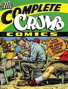 The Complete Crumb Comics: Vol. 1: The Early Years of Bitter Struggle
