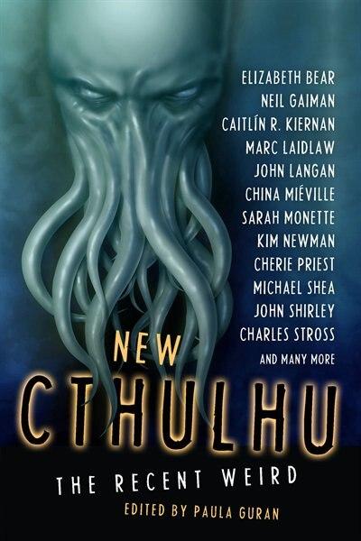 New Cthulhu: The Recent Weird by Neil Gaiman