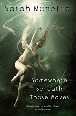 Book Somewhere Beneath Those Waves by Sarah Monette