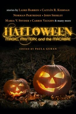 Book Halloween: Magic, Mystery, And The Macabre by Paula Guran