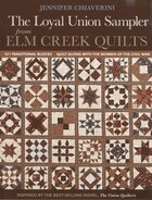 Loyal Union Sampler From Elm Creek Quilts: 121 Traditional Blocks . Quilt Along With The Women Of…