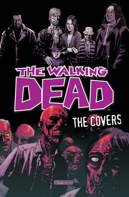 Book The Walking Dead: The Covers Volume 1 by Robert Kirkman