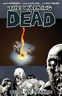 Book The Walking Dead Volume 9: Here We Remain by Robert Kirkman
