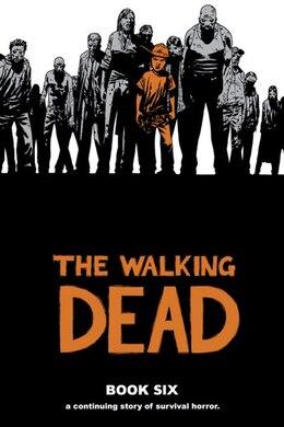 Book The Walking Dead Book 6 by Robert Kirkman