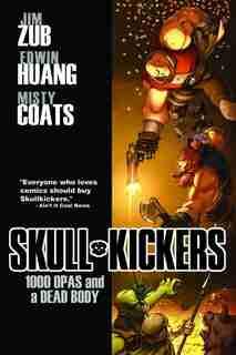 Skullkickers Volume 1: 1000 Opas And A Dead Body by Jim Zubkavich