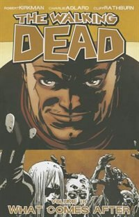 Book The Walking Dead Volume 18: What Comes After by Robert Kirkman