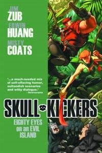 Skullkickers Volume 4: Eighty Eyes On An Evil Island by Jim Zub