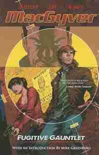 Macgyver: Fugitive Gauntlet by David Lee Zlotff