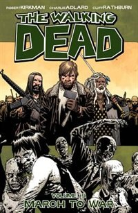 Book The Walking Dead Volume 19: March To War by Robert Kirkman
