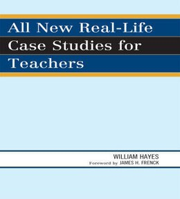 Book All New Real-Life Case Studies for Teachers by William Hayes