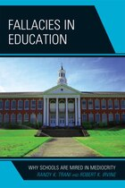 Fallacies in Education: Why Schools Are Mired in Mediocrity