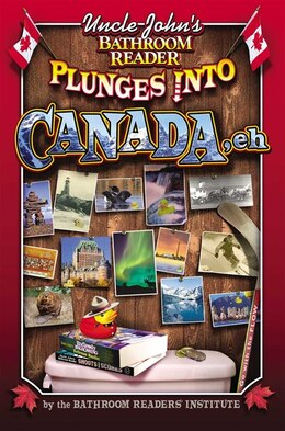 Book Uncle John's Bathroom Reader Plunges Into Canada, Eh by Bathroom Readers' Institute