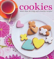 Cookies: More Than 40 Crisp and Crunchy Recipes