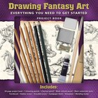 Drawing Fantasy Art: Everything You Need to Get Started