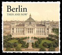Berlin Then And Now: 2nd Edition