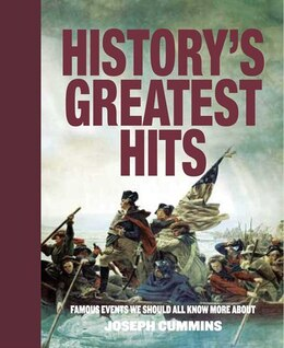 Book History's Greatest Hits: Famous Events We Should All Know More About by Joseph Cummins