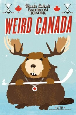 Book Uncle John's Bathroom Reader Weird Canada by Bathroom Readers' Institute